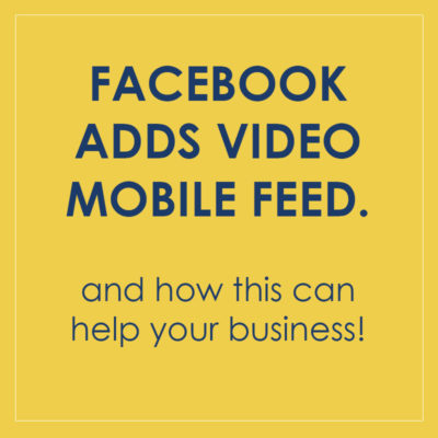Facebook Adds Video Mobile Feed | Kelly Parker Media