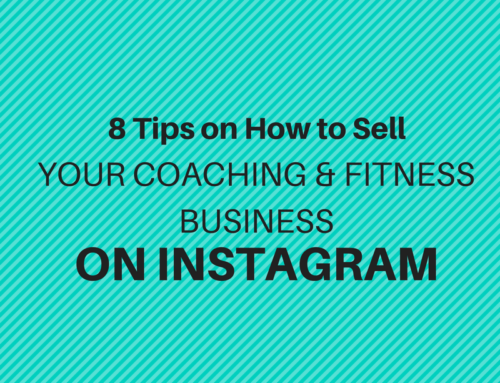 8 Tips on How to Sell Your Coaching and Fitness Business on Instagram