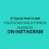 8 Tips on How to Sell Your coaching and fitness business on Instagram | Kelly Parker Social Media Expert