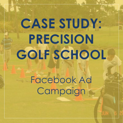 Case Study: How Precision Golf School Made 2000% ROI with Facebook Ads