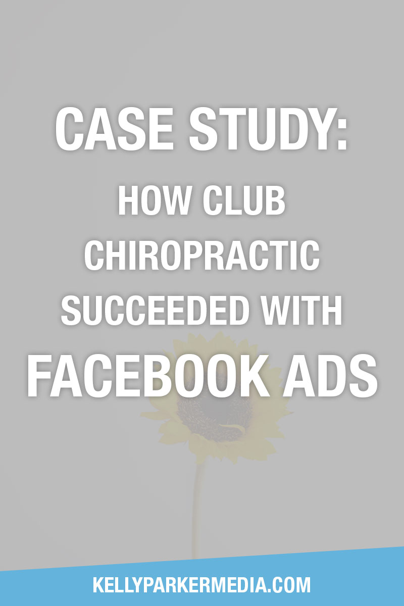 Case Study: How Club Chiropractic Succeeded with Facebook Ads