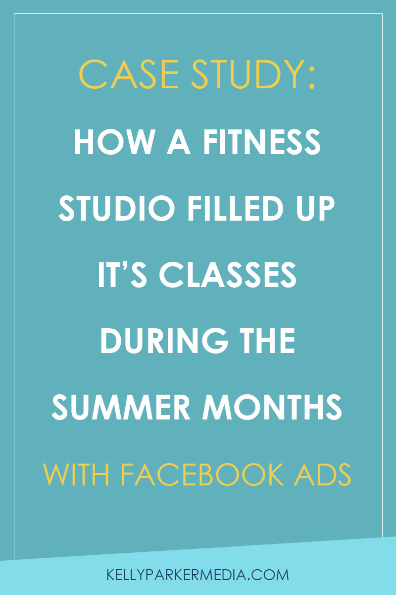 Case Study: How a Fitness Studio filled up its classes during the summer months with Facebook ads.